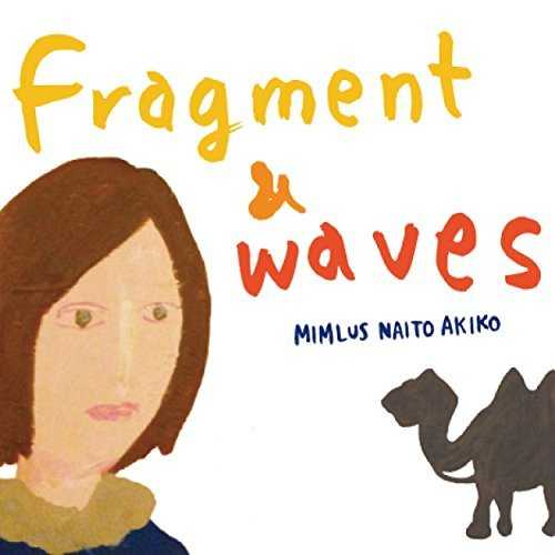 [Album] ミムラス内藤彰子 – Fragment & Waves (2015.08.05/MP3/RAR)