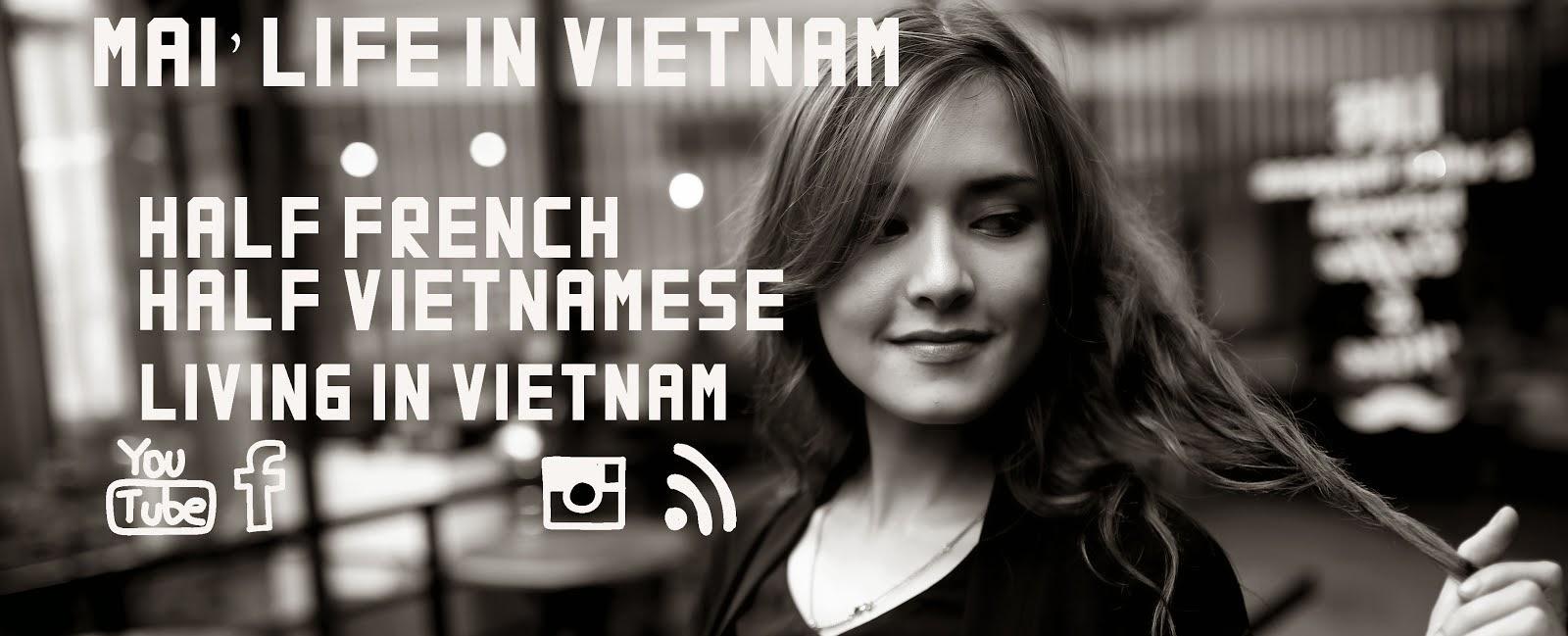 Mai Life in Vietnam