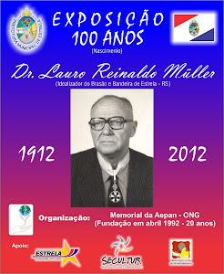 Exposição Dr. Lauro Reinaldo Müller - 100 Anos