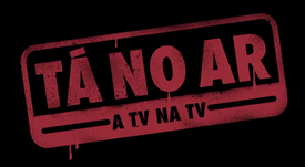 TÁ NO AR: A TV NA TV: 4ª TEMPORADA