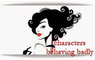 Characters Behaving Badly