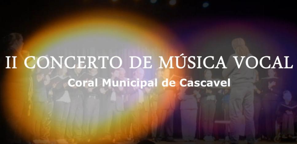 II Concerto de Música Vocal - Coral Municipal de Cascavel