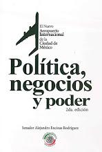 NAICM, Política, Negocios y Poder