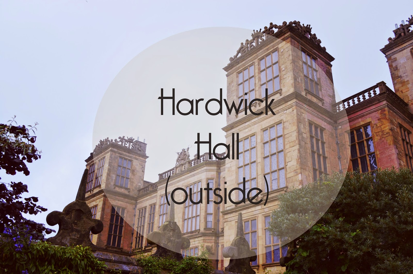 Harwick Hall, outside, exterior, Bess of Harwick, Elizabeth Talbot, Shrewsbury, Elizabethan, historical property, Malfoy Manor, Harry Potter film location, country house, Robert Smythson, Derbyshire, visit, photographs, pictures, UK, history