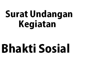 contoh surat undangan kegiatan bhakti sosial