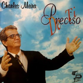 "Capa do CD ""Preciso de Ti"" do Cantor Charles Meira"