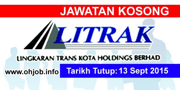 Jawatan Kerja Kosong Lingkaran Trans Kota Sdn Bhd (LITRAK) logo www.ohjob.info september 2015