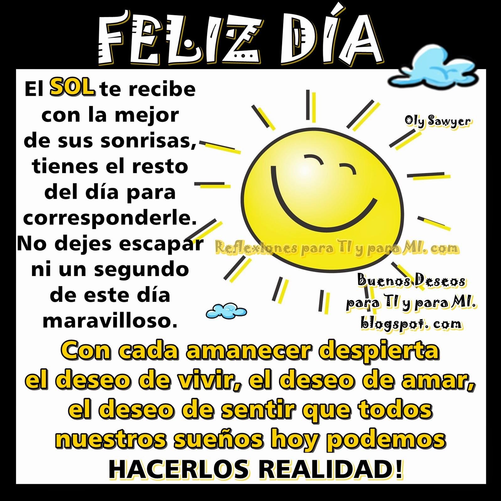 El SOL te recibe con la mejor de las sonrisas, tienes el resto del día para corresponderle.