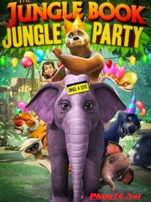 Cậu Bé Rừng Xanh: Lễ Hội - The Jungle Book: Jungle Party