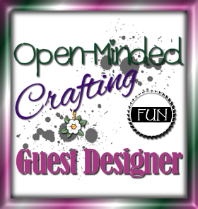 I'm was a Guest Designer at Open Minded Fun Crafting Challenge