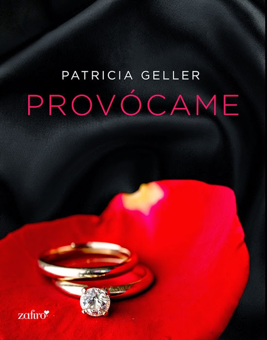 NOVELA - Provócame Patricia Geller (Zafiro Ebooks, 3 julio 2014) Ficción Romántica Erótica | Mayores de 18 años Edición Ebook Kindle