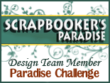 I'm on the Scrapbooker's Paradise Senior Design Team