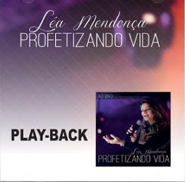 L�a Mendon�a - Profetizando Vida - Playback 2013