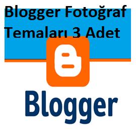 Blogger Fotoğraf Temaları 3 Adet