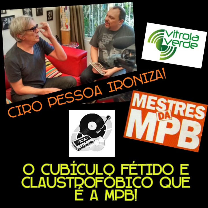 Ciro Pessoa ironiza a MPB