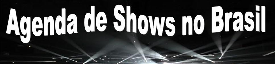 Agenda de Shows no Brasil