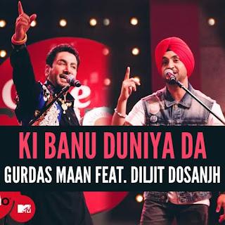 Ki Banu Duniya Da Lyrics - Gurdas Maan, Diljit Dosanjh