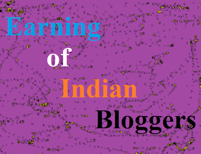 How Much Indian Bloggers Earn, Blogging Guide for Indians