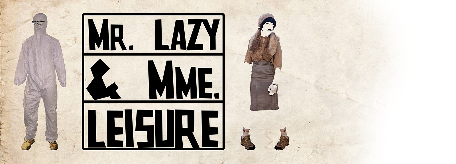 Mr. Lazy & Mme. Leisure Projects