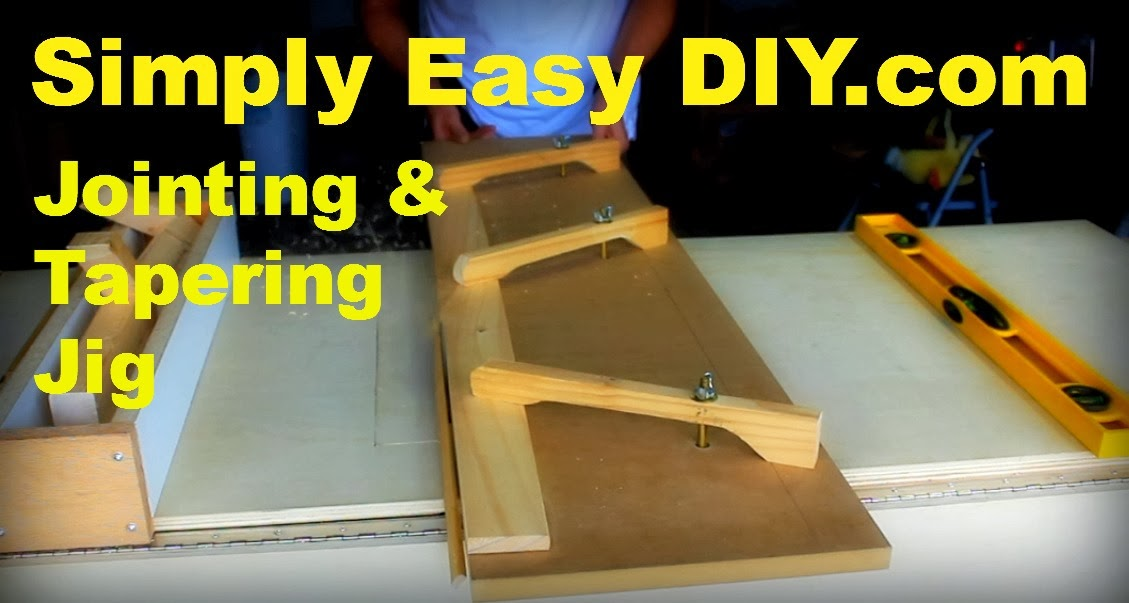Simply Easy Diy Diy Table Saw Jointing And Tapering Jig