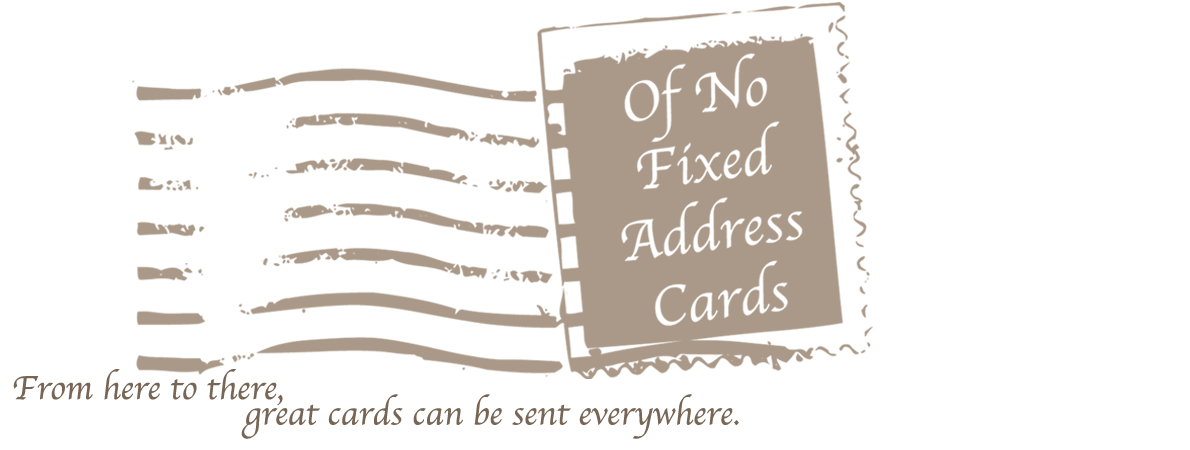Of No Fixed Address Card Designs
