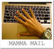 JOIN MAMMA'S MAILING LIST