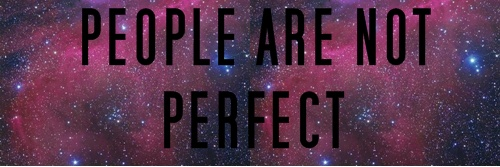 |People are not perfect|