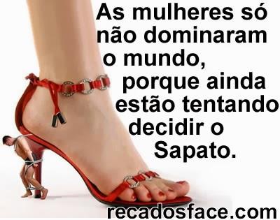 as mulheres ainda nao dominaram o mundo porque falta decidir o sapato