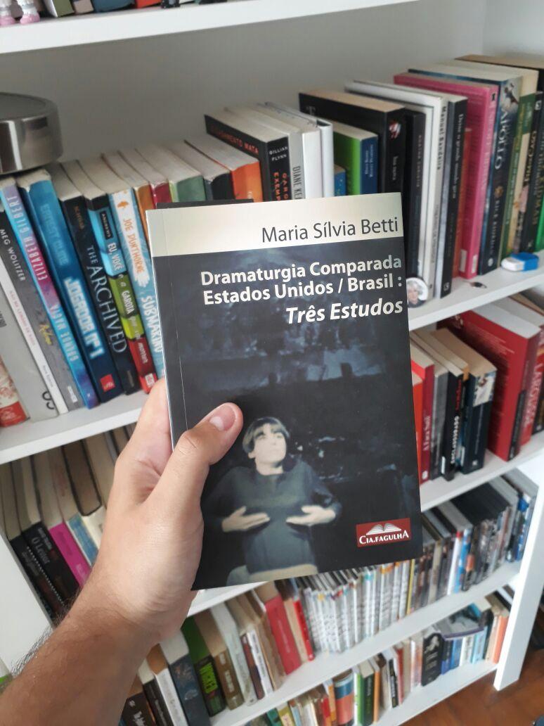Maria Sílvia Betti, professora da FFLCH-USP, lança Dramaturgia Comparada EUA / Brasil: Três estudos