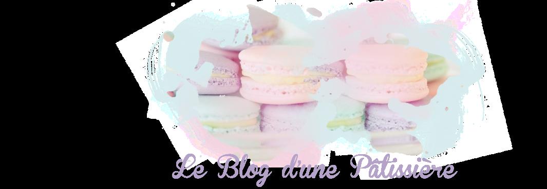 Le blog d'une pâtissière