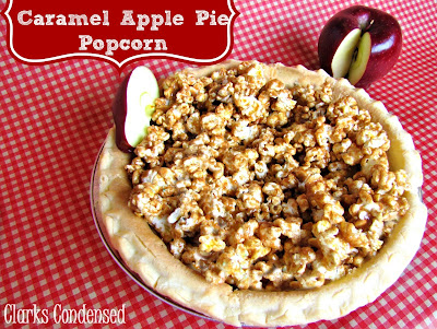 Clarks Condensed: Caramel Apple Pie Popcorn