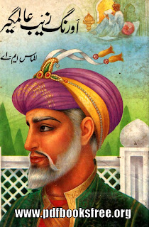 Aurangzeb Alamgir By Almas M.A Free Download in PDF