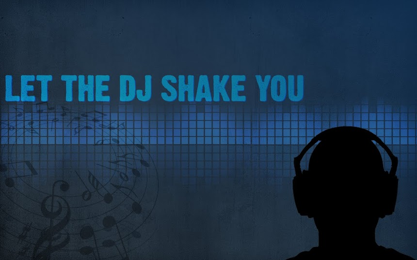 Let The DJ Shake You