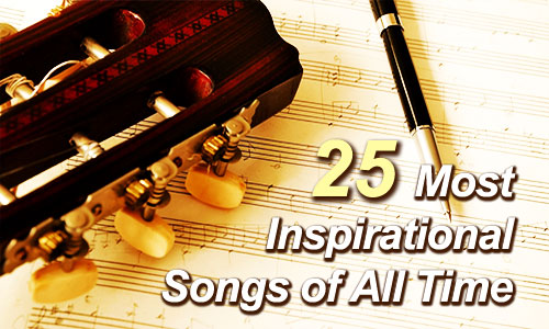 25 most inspirational songs of all time bloggertursino
