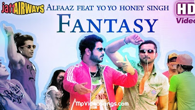 Fantasy Alfaaz Feat. Yo Yo Honey Singh Video song download