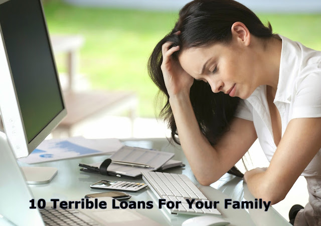 10 Terrible Loans For Your Family
