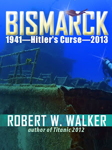 Bismarck 2013 - Hitler&#39;s Curse by Robert W. Walker