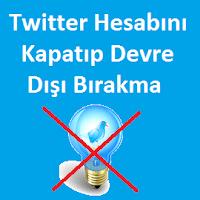 Twitter Hesabını Kapatıp Devre Dışı Bırakma