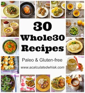 30 Whole30 Recipes | acalculatedwhisk.com