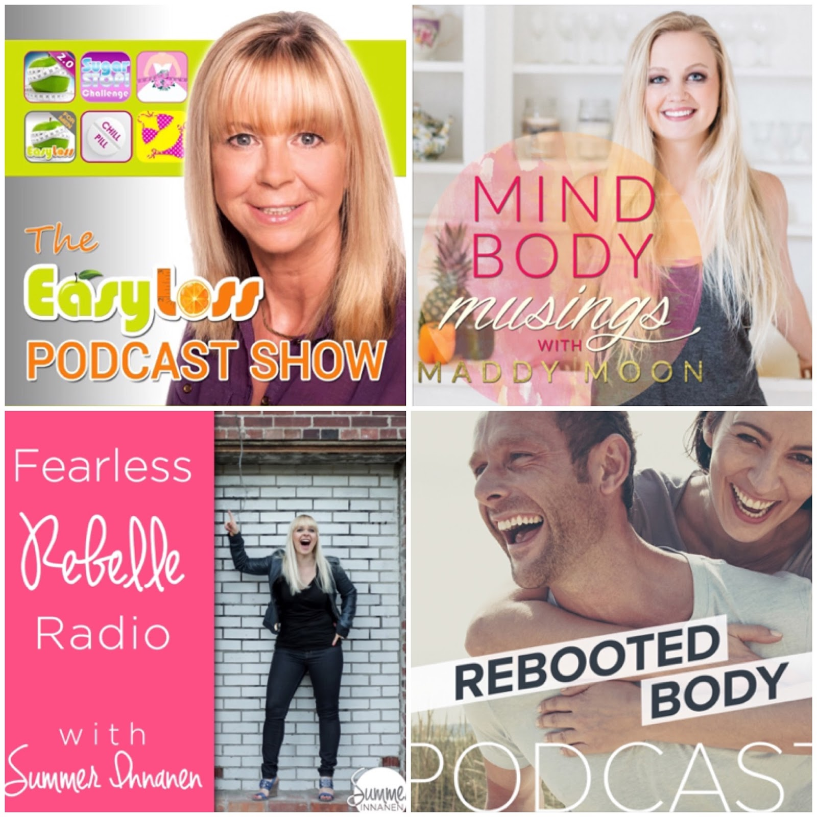 Easyloss, Mind Body Musings, Fearless Rebelle Radio, Rebooted Body