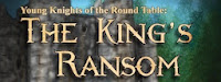 YOUNG KNIGHTS OF THE ROUND TABLE: THE KING'S RANSOM Book Blast & Giveaway