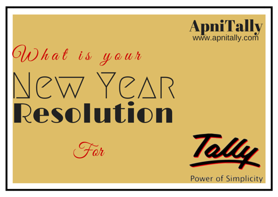 What is your New Year Resolutions for Tally