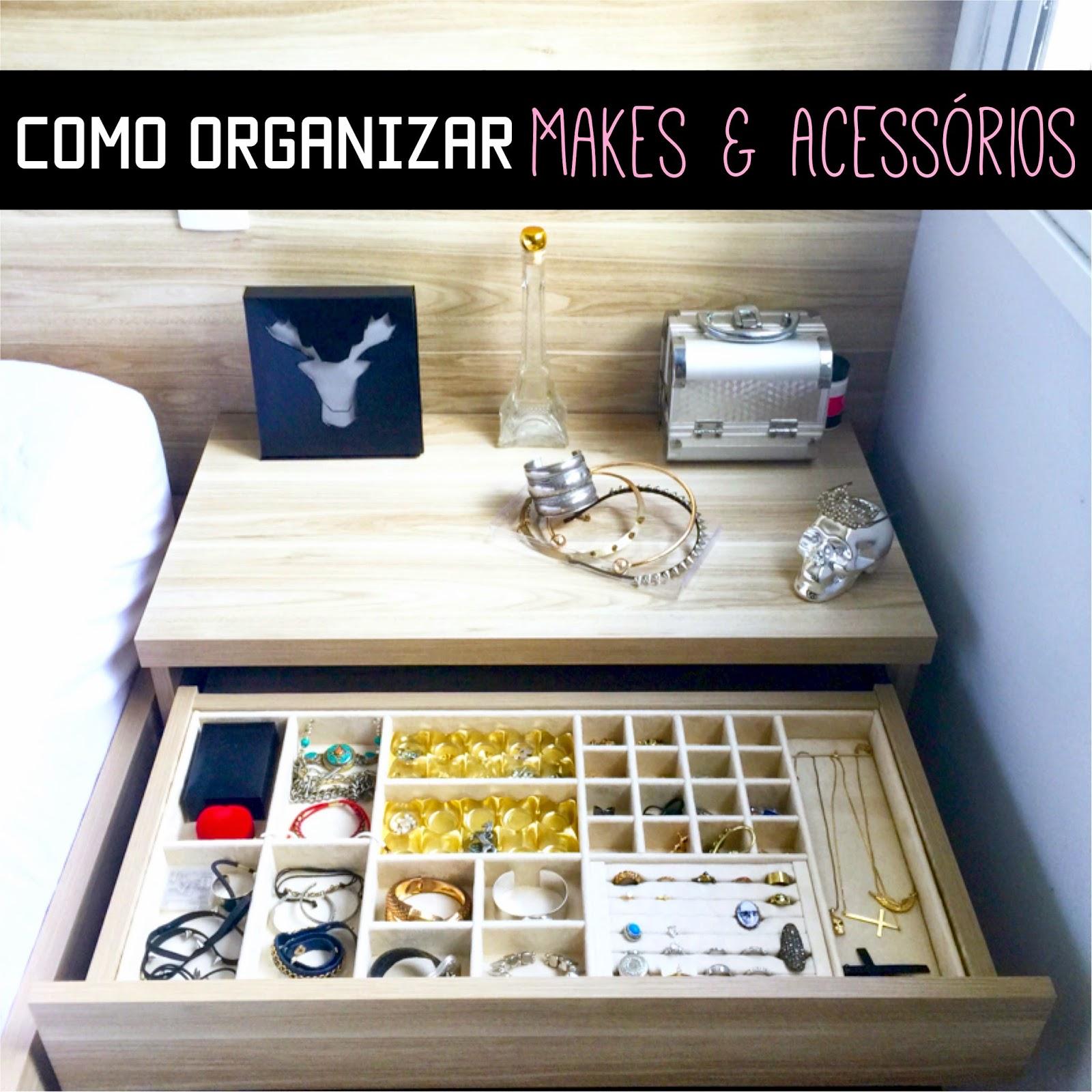 Como organizar makes e acessórios