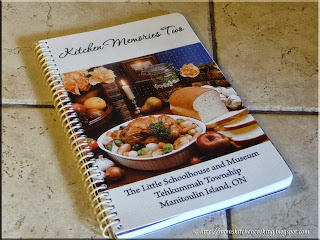 Kitchen Memories Two a recipe collection by The Little Schoolhouse and Museum in Tehkummah Township on Manitoulin Island