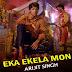 EKA EKELA MON Lyrics - Chirodini Tumi Je Amar 2 | Arijit Singh