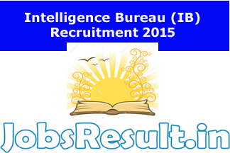 Intelligence Bureau (IB) Recruitment 2015
