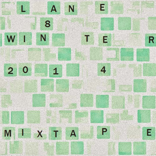 Lane 8 - Winter 2014 Mixtape