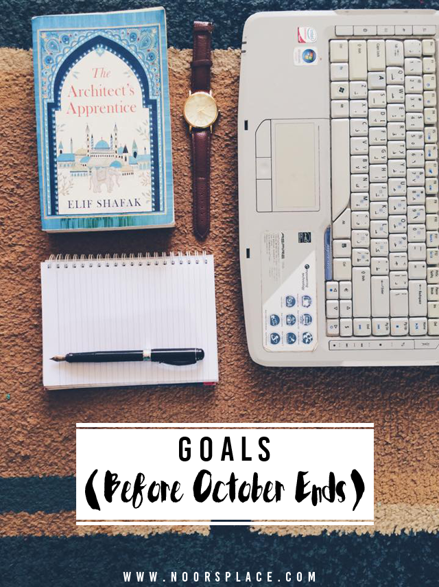 Last minutes goals for October - Creative photography by Noor Unnahar