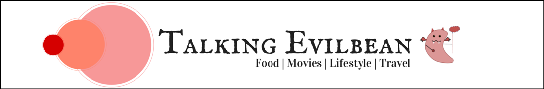 Talking Evilbean - Laugh out loud Food, Movies and Lifestyle reviews