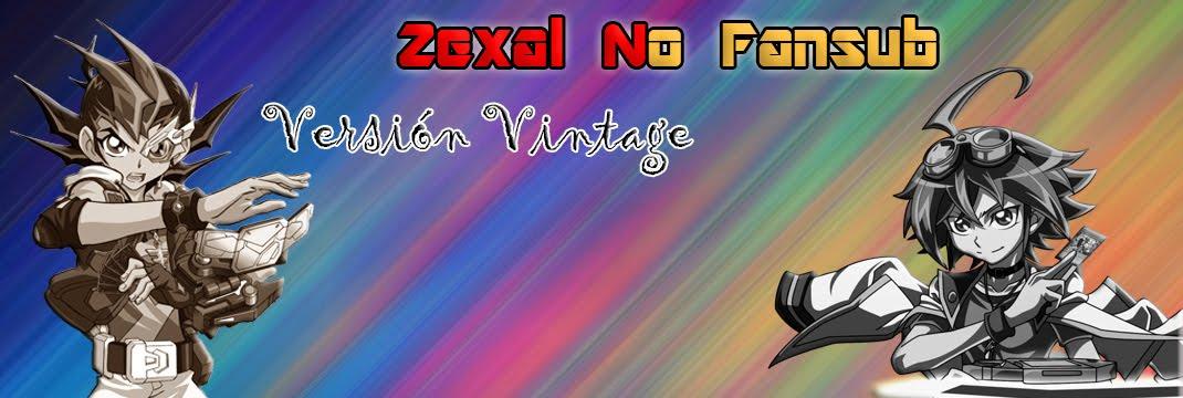 Zexal No Fansub Vintage